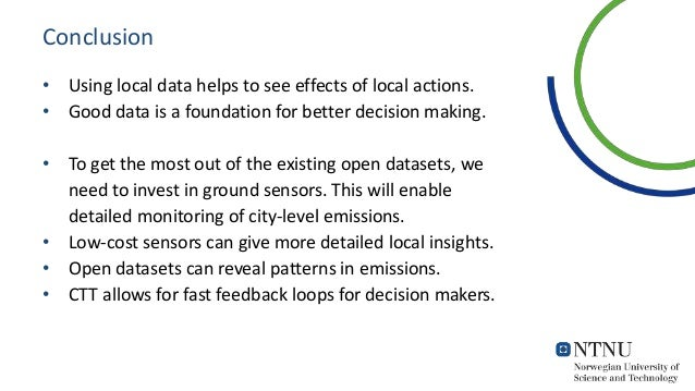Conclusion • Using local data helps to see effects of local actions. • Good data is a foundation for better decision makin...