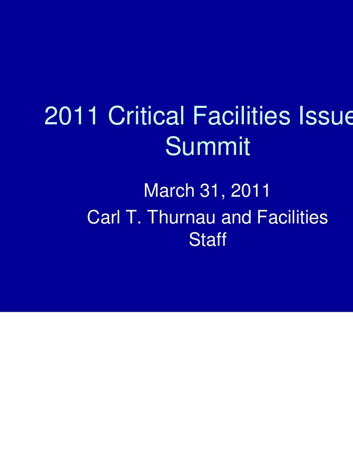 2011 Critical Facilities Issues           Summit           March 31, 2011    Carl T. Thurnau and Facilities               ...
