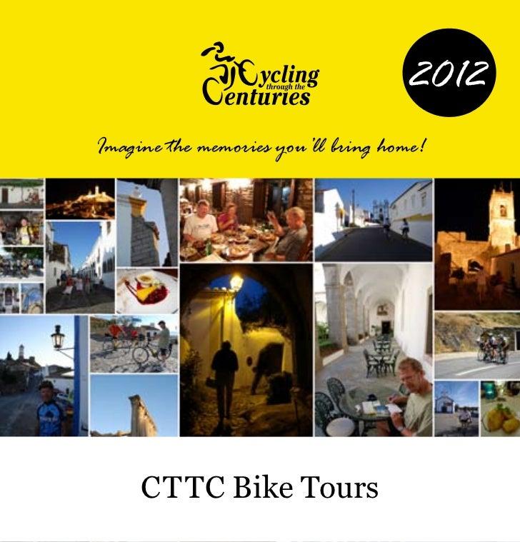 2012Imagine the memories you'll bring home!     CTTC Bike Tours