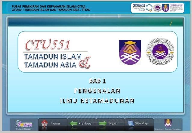 PUSAT PEMIKIRAN DAN KEFAHAMAN ISLAM (CITU) CTU551: TAMADUN ISLAM DAN TAMADUN ASIA / TITAS