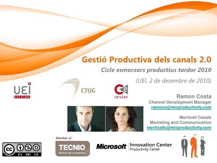 Gestió Productiva dels canals 2.0                 Cicle esmorzars productius tardor 2010                            (UEI, ...