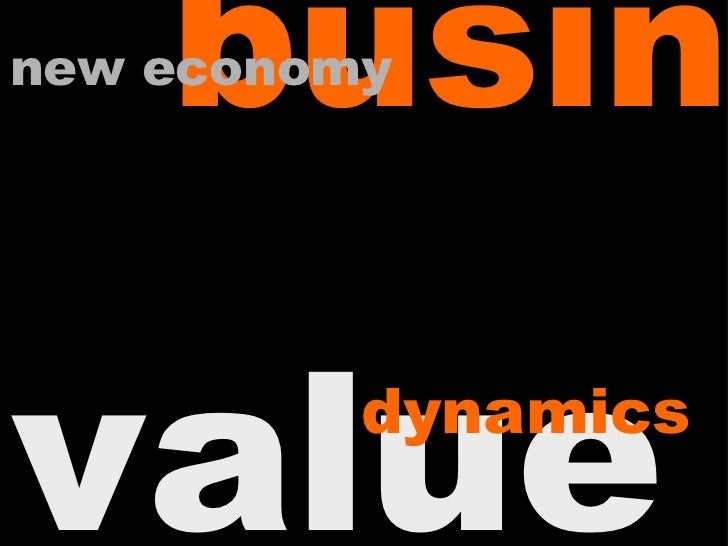 busin<br />new economy<br />value<br />dynamics<br />