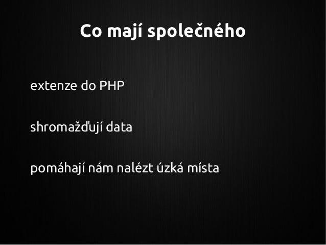Co mají společného extenze do PHP shromažďují data pomáhají nám nalézt úzká místa