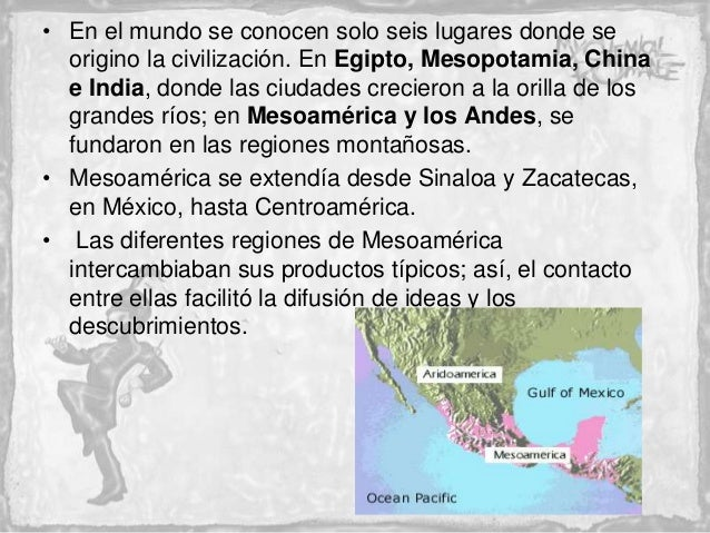 • En el mundo se conocen solo seis lugares donde se  origino la civilización. En Egipto, Mesopotamia, China  e India, dond...