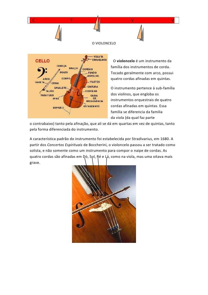<br />O VIOLONCELO<br />  Oviolonceloé um instrumento da família dosinstrumentos de corda. Tocado geral...