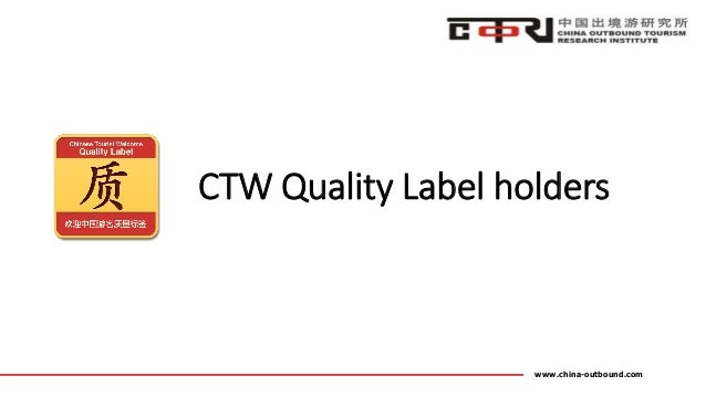 www.china-outbound.com CTW Quality Label holders