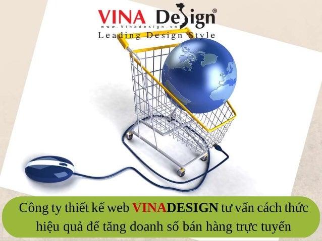 Công ty thiết kế web VINADESIGN tư vấn cách thức hiệu quả để tăng doanh số bán hàng trực tuyến