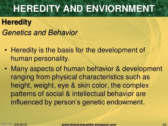Heredity and Environment: Meaning and Effects