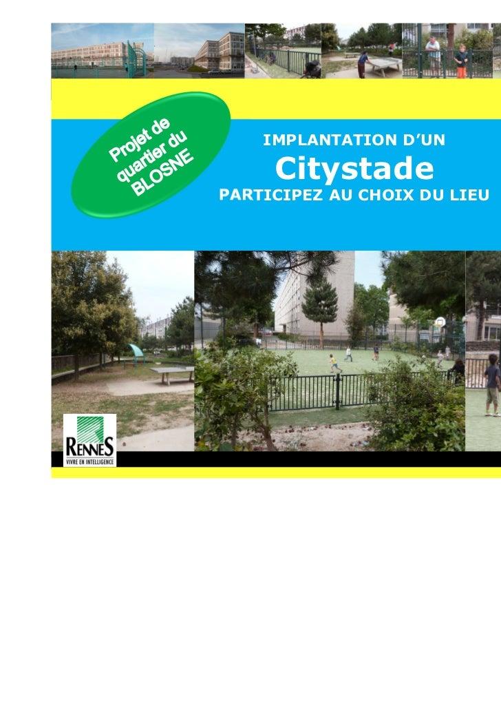 IMPLANTATION D'UN     CitystadePARTICIPEZ AU CHOIX DU LIEU