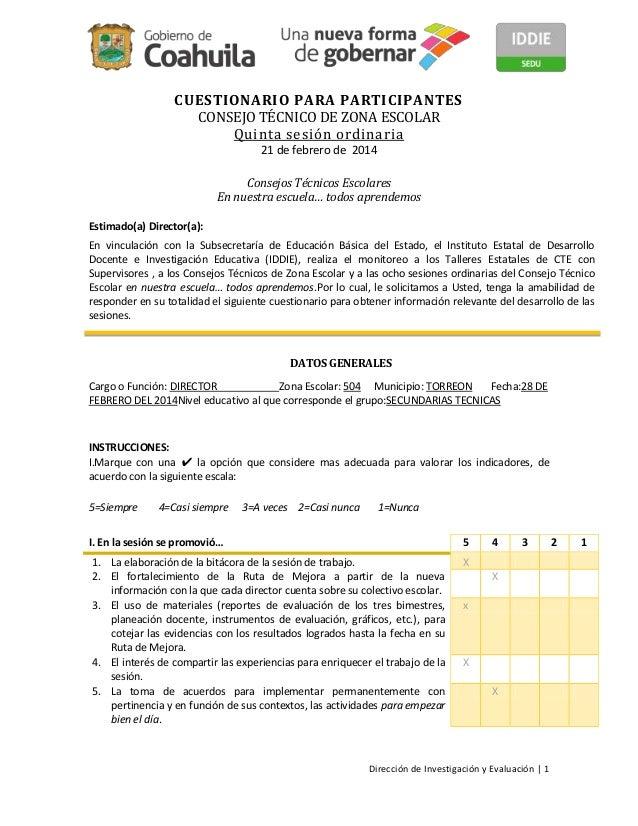 Dirección de Investigación y Evaluación | 1 CUESTIONARIO PARA PARTICIPANTES CONSEJO TÉCNICO DE ZONA ESCOLAR Quinta sesión ...