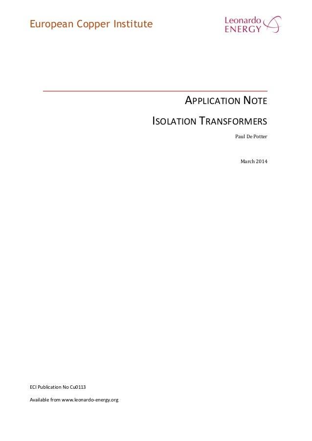 European Copper Institute APPLICATION NOTE ISOLATION TRANSFORMERS Paul De Potter March 2014 ECI Publication No Cu0113 Avai...