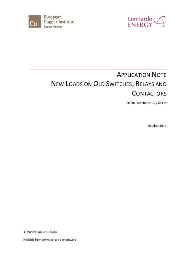 APPLICATION NOTE NEW LOADS ON OLD SWITCHES, RELAYS AND CONTACTORS Stefan Fassbinder, Guy Kasier October 2014 ECI Publicati...