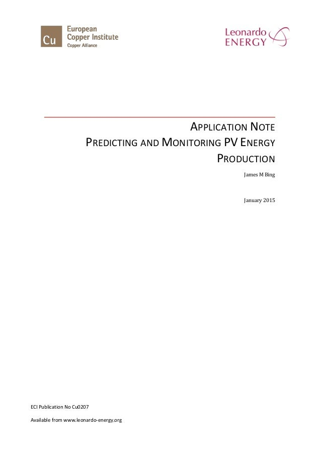 APPLICATION NOTE PREDICTING AND MONITORING PV ENERGY PRODUCTION James M Bing January 2015 ECI Publication No Cu0207 Availa...