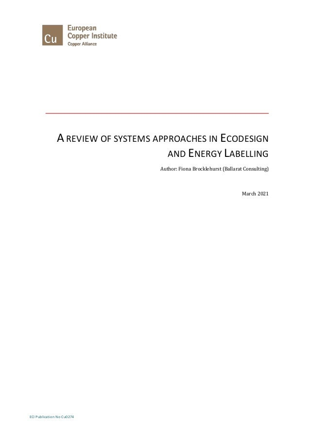 ECI Publication No Cu0274 A REVIEW OF SYSTEMS APPROACHES IN ECODESIGN AND ENERGY LABELLING Author: Fiona Brocklehurst (Bal...