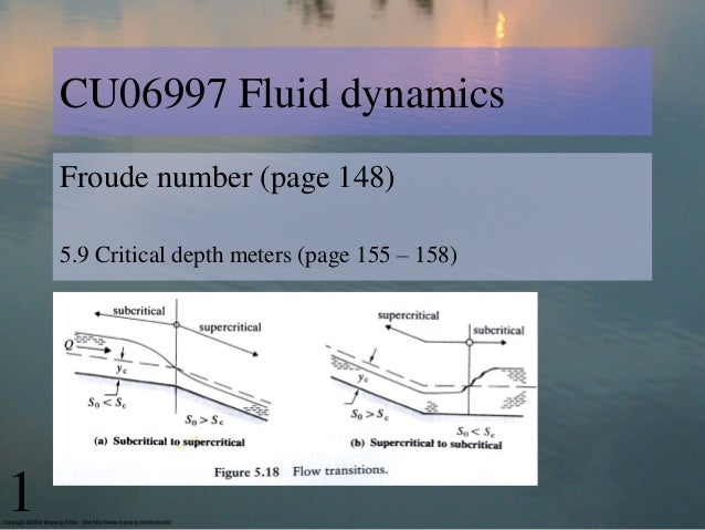 CU06997 Fluid dynamicsFroude number (page 148)5.9 Critical depth meters (page 155 – 158)1