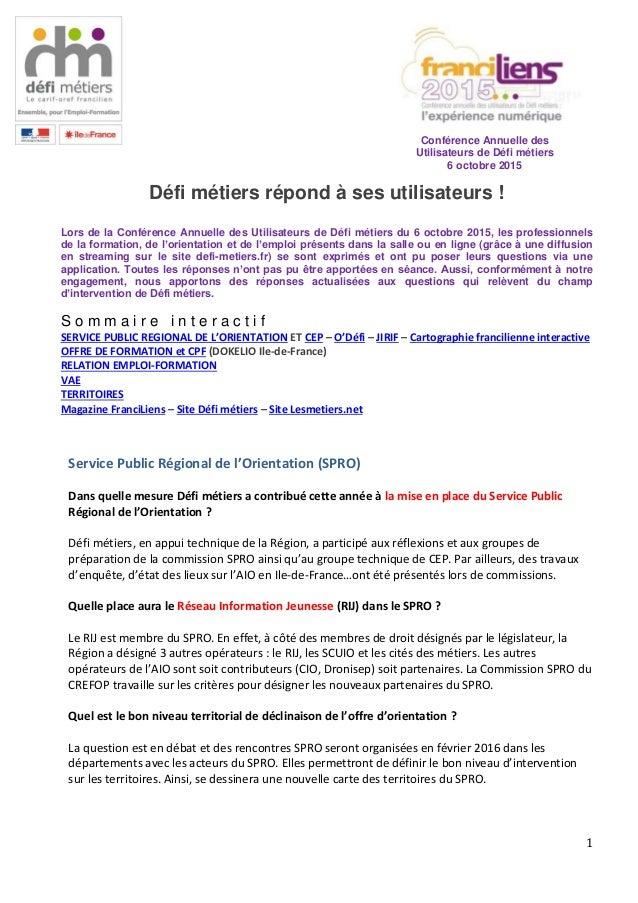 1 Défi métiers répond à ses utilisateurs ! Lors de la Conférence Annuelle des Utilisateurs de Défi métiers du 6 octobre 20...