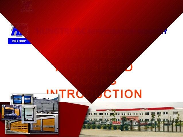 MAVIFLEX HIGH SPEED DOORS INTRODUCTION ISO 9001 HUNGTRI JSCHUNGTRI JSC REFRIGERATION INDUSTRYREFRIGERATION INDUSTRY MAVIFL...