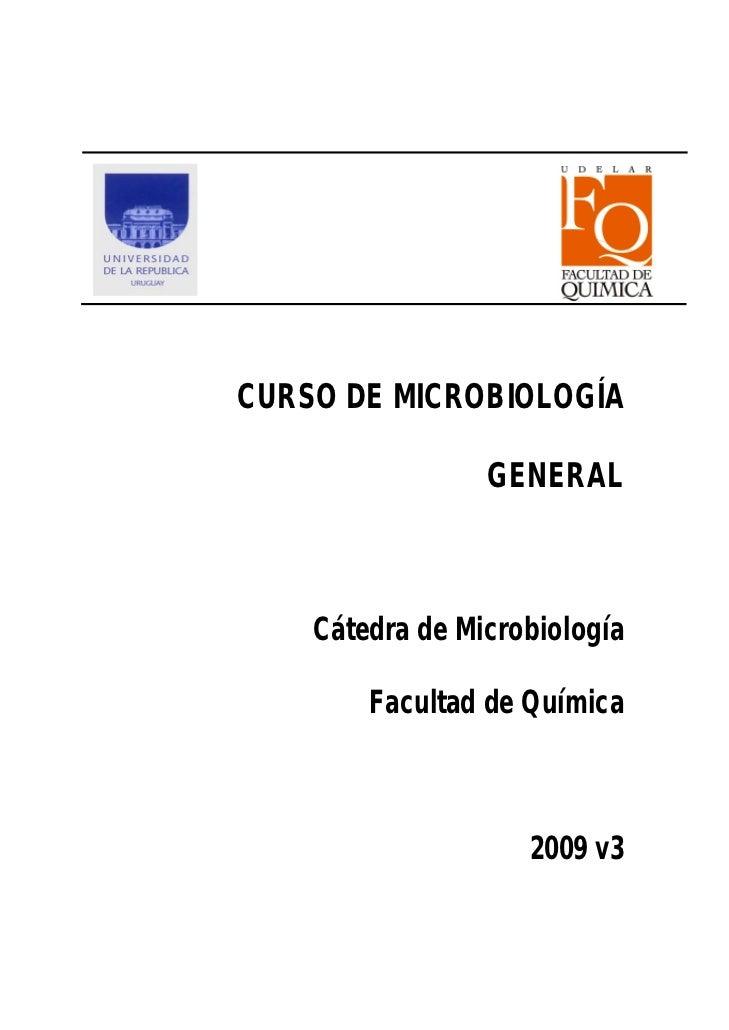 CURSO DE MICROBIOLOGÍA                 GENERAL    Cátedra de Microbiología        Facultad de Química                    2...