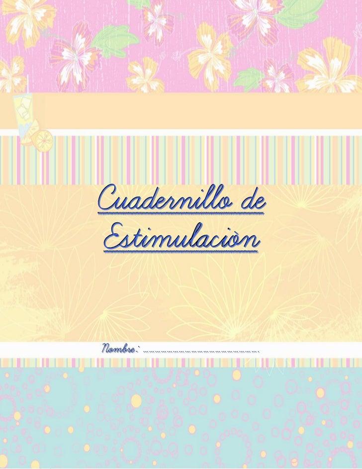 Cuadernillo deEstimulaciónNombre: ………………………………………………….