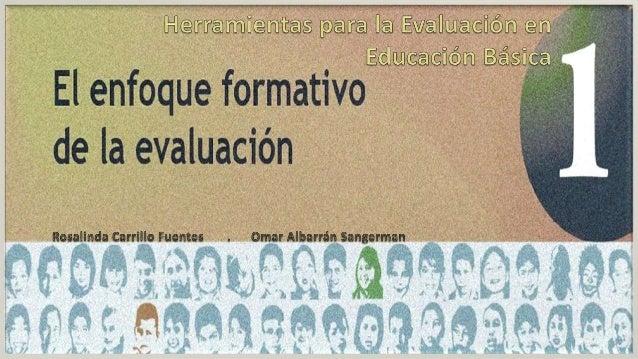 Índice  Preguntas frecuentes………………………………………... …………………………..  Herramientas para la evaluación en Educación Básica……………………...