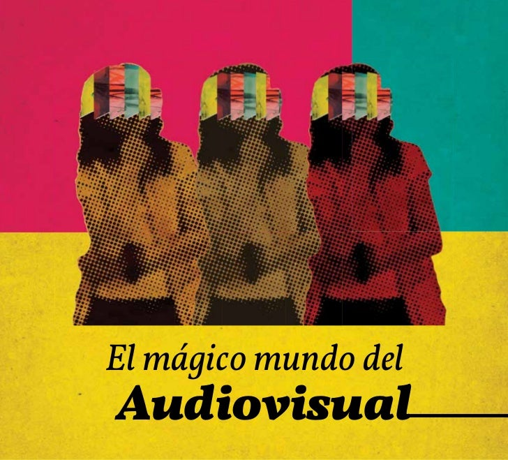 El mágico mundo delAudiovisual