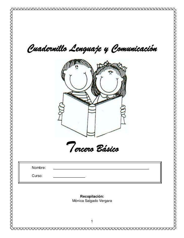 Cuadernillo Lenguaje y Comunicación           Tercero Básico Nombre: Curso:                Recopilación:            Mónica...