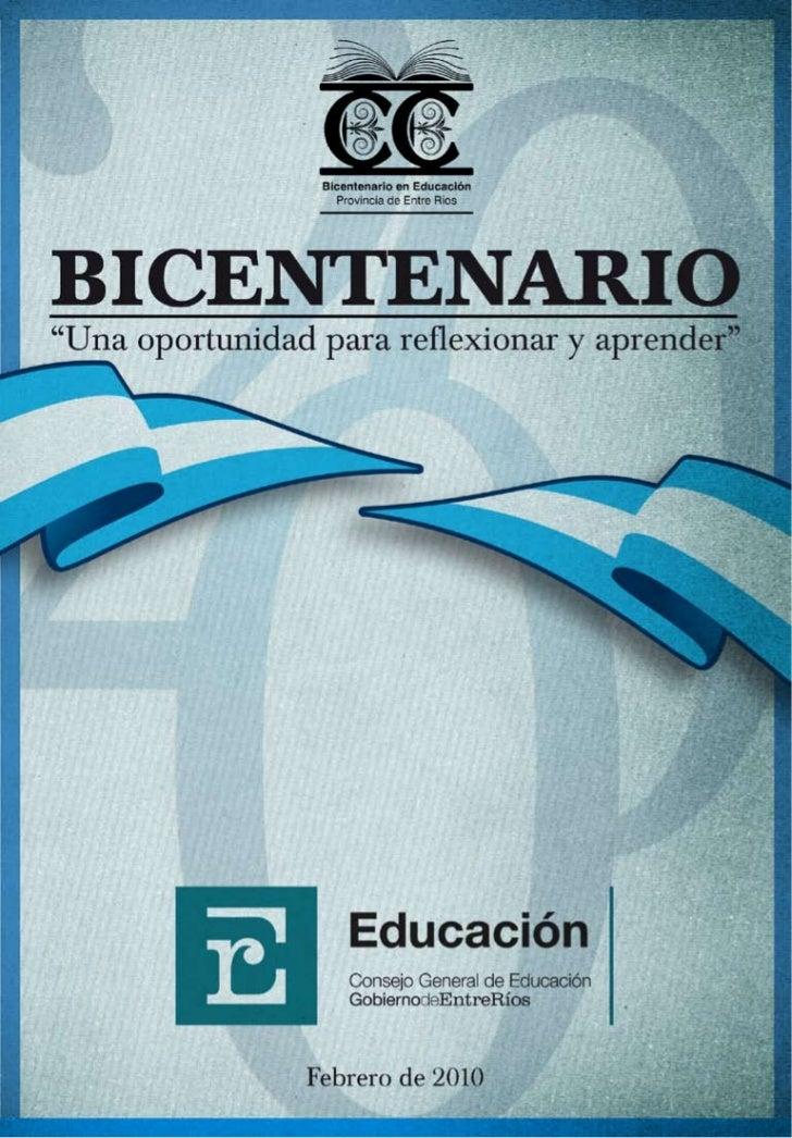 Año del Bicentenario     AUTORIDADES  GOBERNADOR Don Sergio Daniel Urribarri  VICEGOBERNADOR DR. José Eduardo Lauritto  MI...
