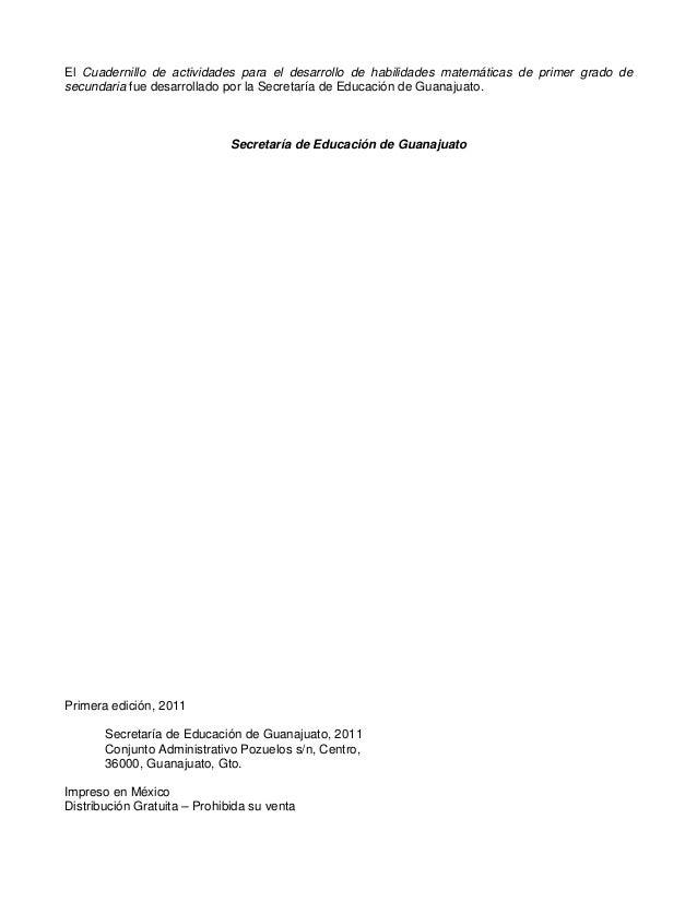 El Cuadernillo de actividades para el desarrollo de habilidades matemáticas de primer grado de secundaria fue desarrollado...