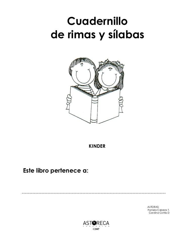 Cuadernillo         de rimas y sílabas                          KINDEREste libro pertenece a:                             ...