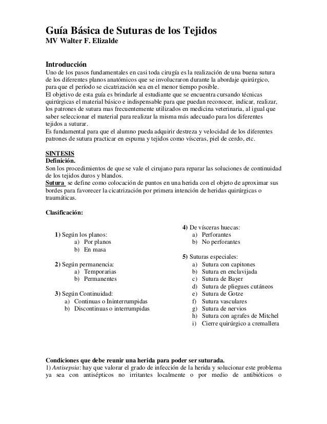 Guía Básica de Suturas de los Tejidos MV Walter F. Elizalde Introducción Uno de los pasos fundamentales en casi toda cirug...