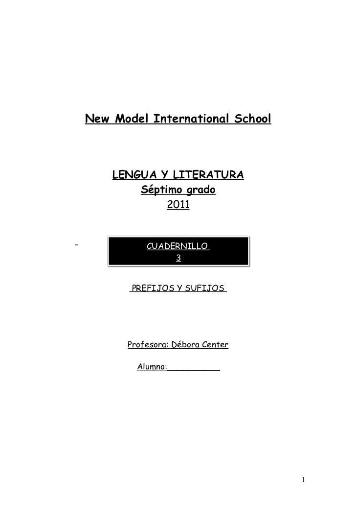 New Model International School    LENGUA Y LITERATURA        Séptimo grado             2011          CUADERNILLO          ...
