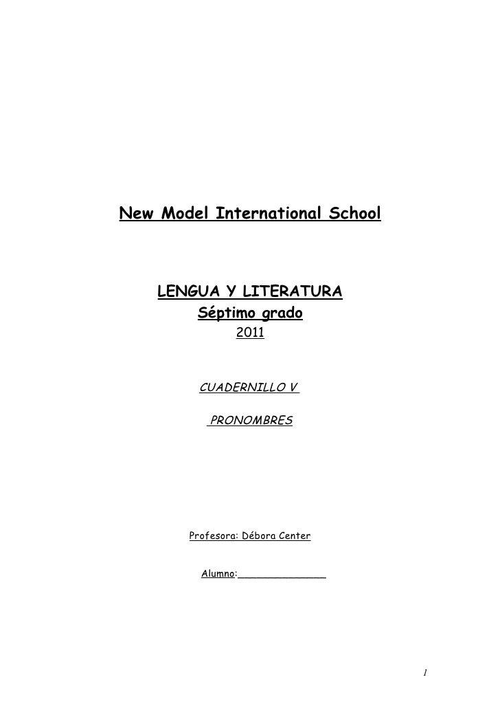 New Model International School    LENGUA Y LITERATURA        Séptimo grado                 2011         CUADERNILLO V     ...