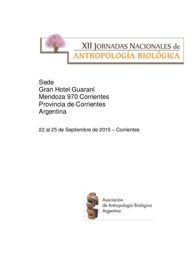 Sede Gran Hotel Guaraní Mendoza 970 Corrientes Provincia de Corrientes Argentina 22 al 25 de Septiembre de 2015 – Corrient...
