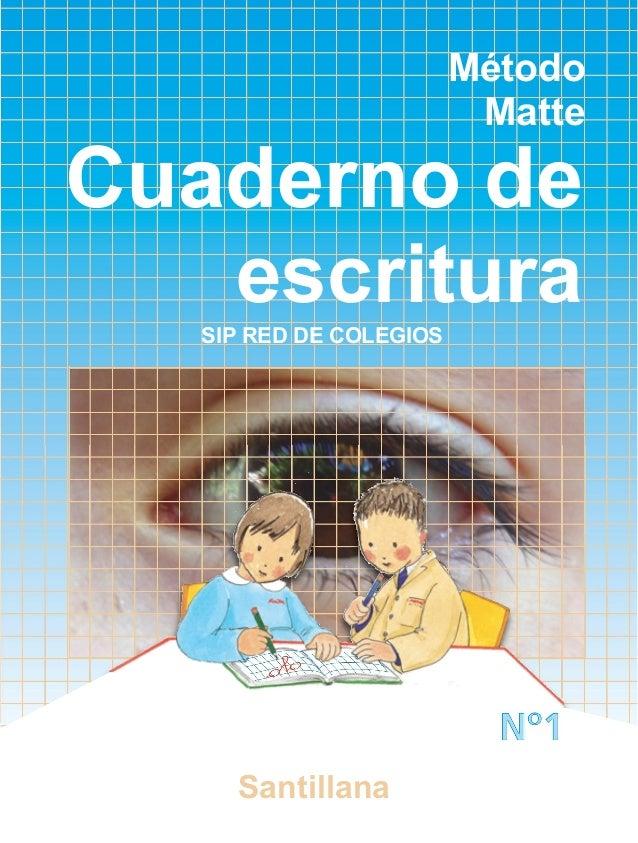 Método Matte Cuaderno de escrituraSIP RED DE COLEGIOS Santillana