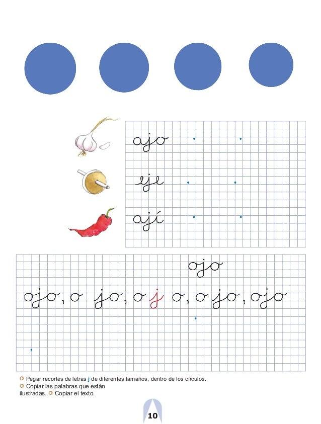 Pegar recortes de letras j de diferentes tamaños, dentro de los círculos. Copiar las palabras que están ilustradas. Copiar...