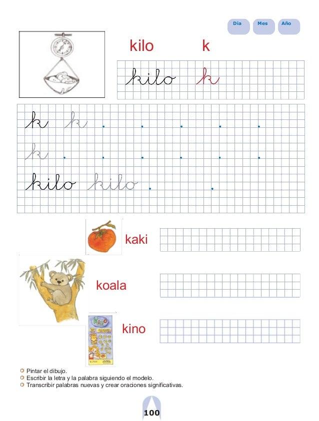 Día Mes Año kilo k kaki koala kino Pintar el dibujo. Escribir la letra y la palabra siguiendo el modelo. Transcribir palab...