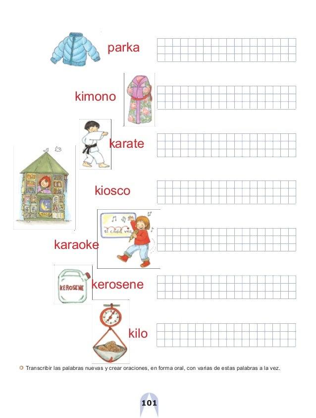 parka kimono karate kiosco karaoke kerosene kilo Transcribir las palabras nuevas y crear oraciones, en forma oral, con var...