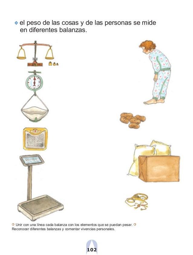 el peso de las cosas y de las personas se mide en diferentes balanzas. Unir con una línea cada balanza con los elementos q...
