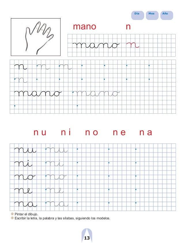 Día Mes Año mano n n u n i n o n e n a Pintar el dibujo. Escribir la letra, la palabra y las sílabas, siguiendo los modelo...