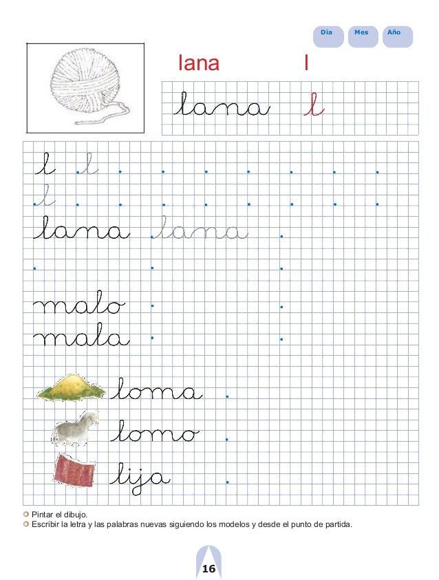 Día Mes Año lana l Pintar el dibujo. Escribir la letra y las palabras nuevas siguiendo los modelos y desde el punto de par...