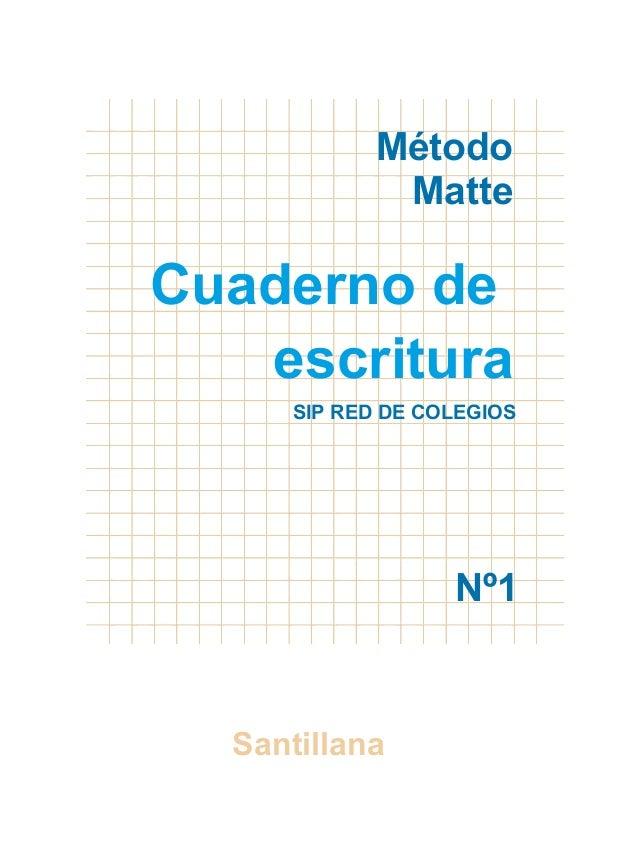 Método Matte Cuaderno de escritura SIP RED DE COLEGIOS Nº1 Santillana
