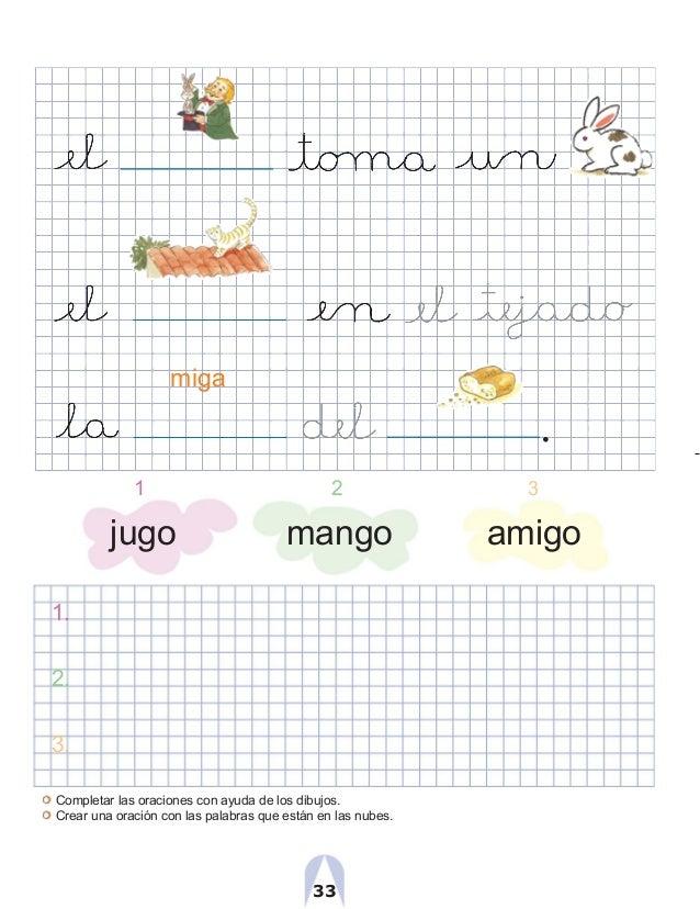 miga . 1 2 3 jugo mango amigo 1. 2. 3. Completar las oraciones con ayuda de los dibujos. Crear una oración con las palabra...