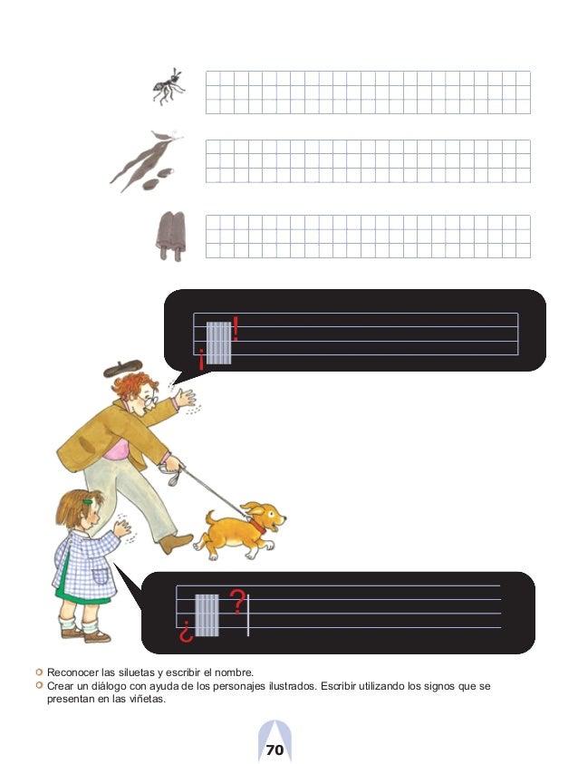 ¡ ! ¿ ? Reconocer las siluetas y escribir el nombre. Crear un diálogo con ayuda de los personajes ilustrados. Escribir uti...