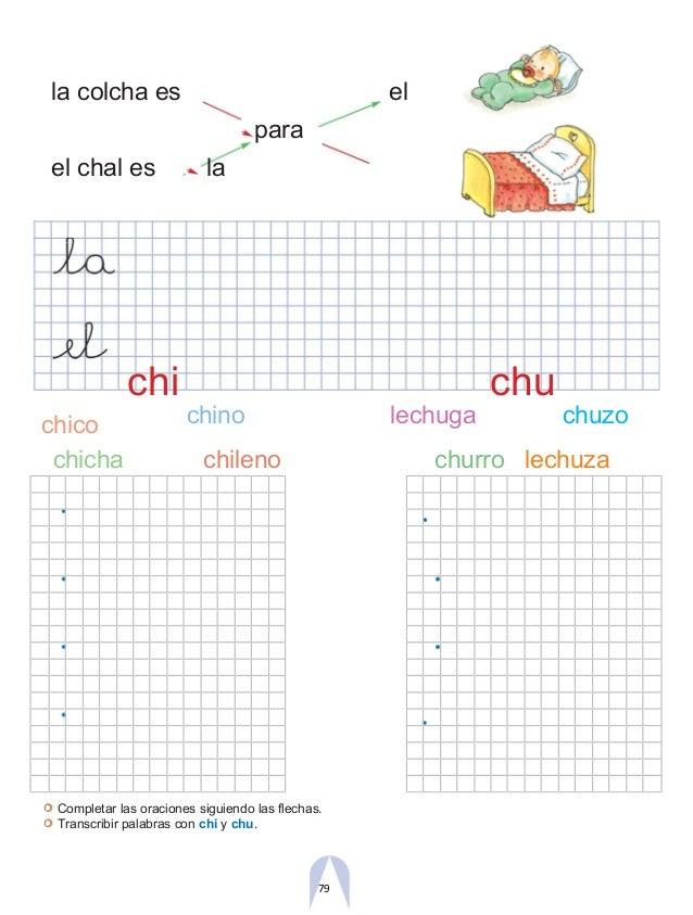 la colcha es el para el chal es la chico chi chino lechuga chu chuzo chicha chileno churro lechuza Completar las oraciones...