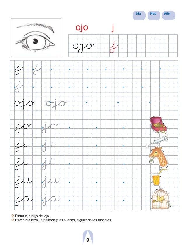 Día Mes Año ojo j Pintar el dibujo del ojo. Escribir la letra, la palabra y las sílabas, siguiendo los modelos. 9