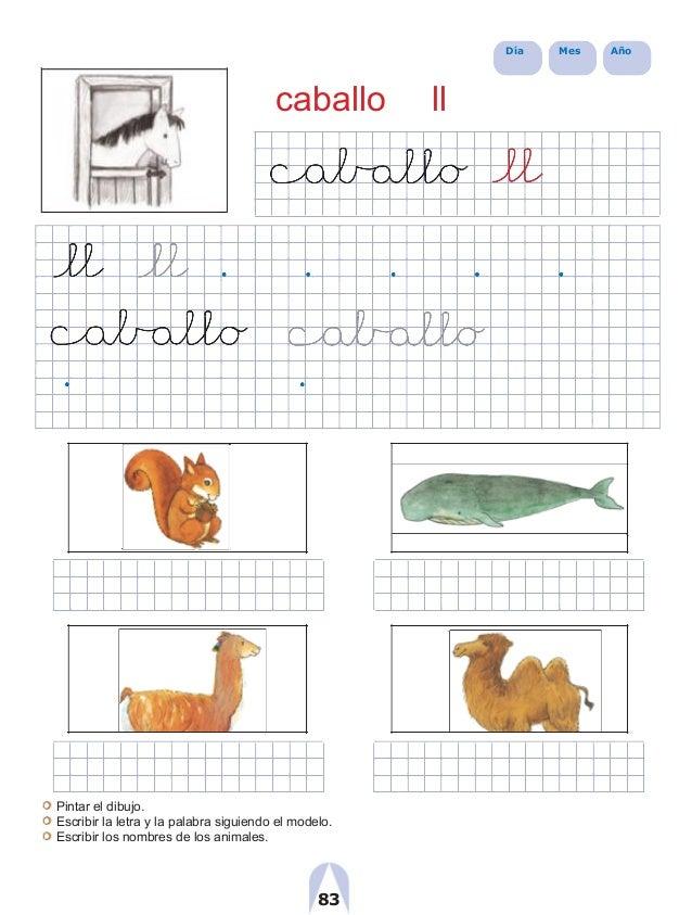 Día Mes Año caballo ll Pintar el dibujo. Escribir la letra y la palabra siguiendo el modelo. Escribir los nombres de los a...
