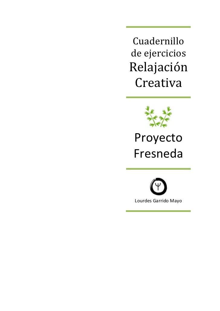 Cuadernillode ejerciciosRelajación CreativaProyectoFresneda Lourdes Garrido Mayo