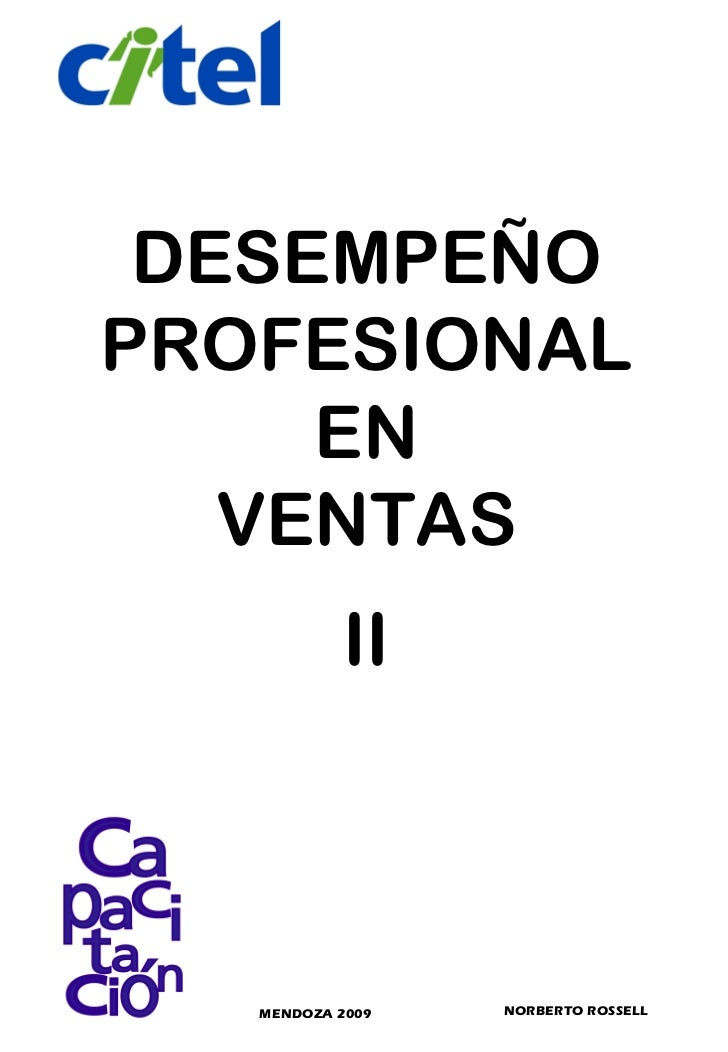 DESEMPEÑO PROFESIONAL EN VENTAS MENDOZA 2009 NORBERTO ROSSELL II