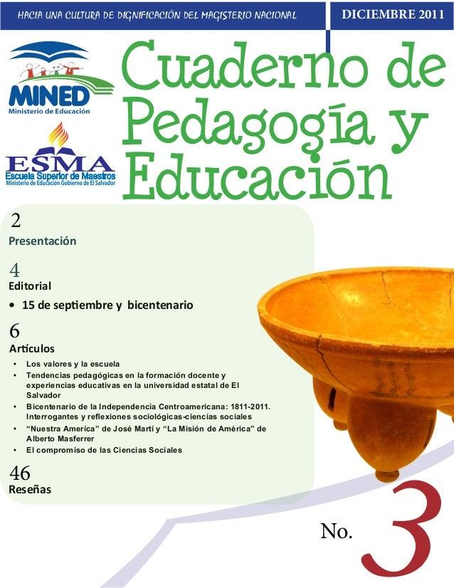 3HACIA UNA CULTURA DE DIGNIFICACIÓN DEL MAGISTERIO NACIONAL DICIEMBRE 2011Cuaderno dePedagogía yEducaciónPresentación• 15...
