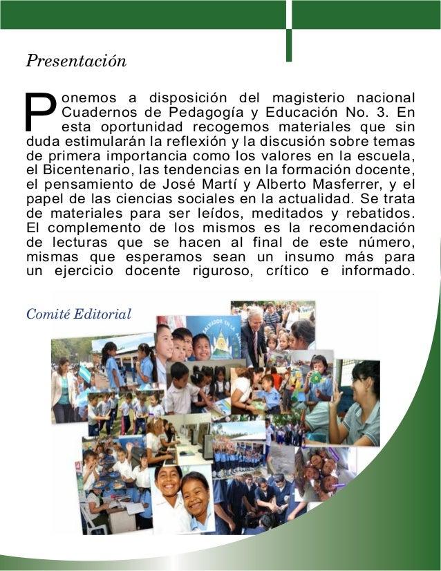 Ponemos a disposición del magisterio nacionalCuadernos de Pedagogía y Educación No. 3. Enesta oportunidad recogemos materi...